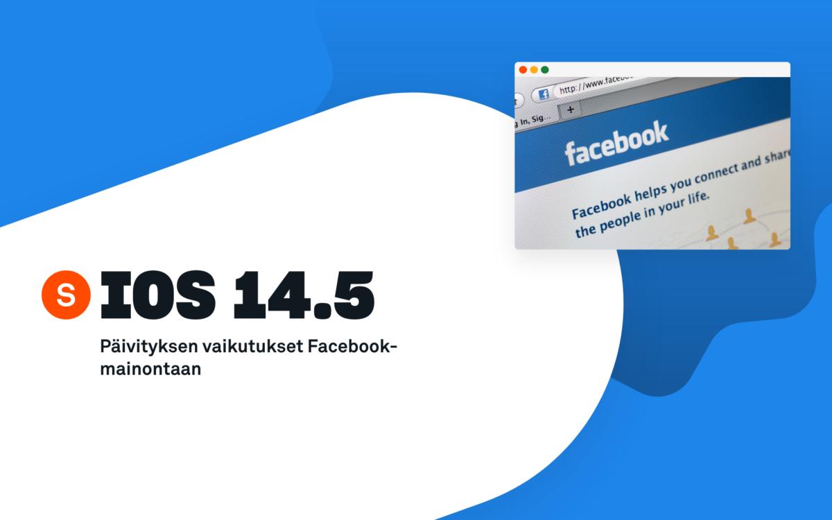 IOS 14.5 vaikutukset Facebook-mainontaan